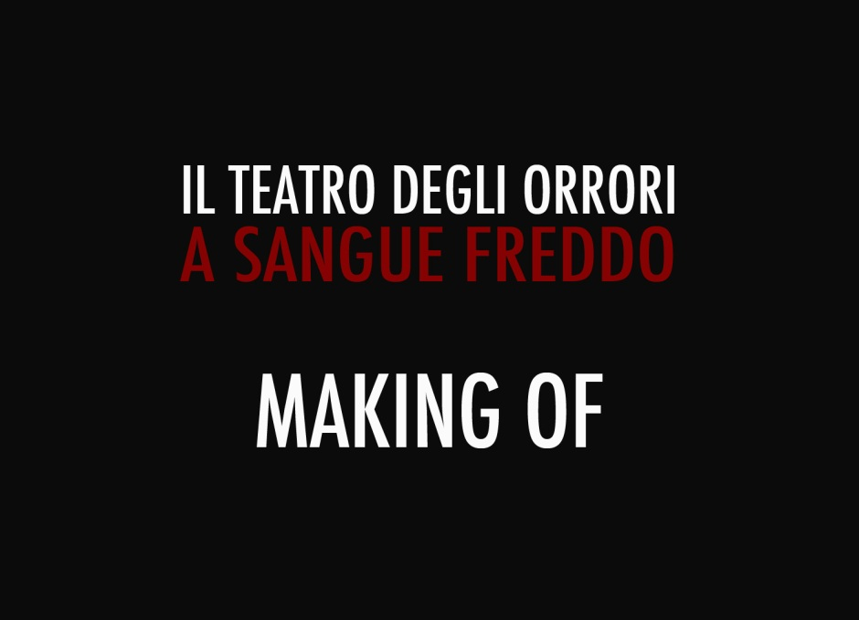 TDO_A_SANGUE_FREDDO_MAKING_OF