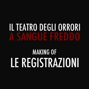 TDO_A_SANGUE_FREDDO_REGISTRAZIONI