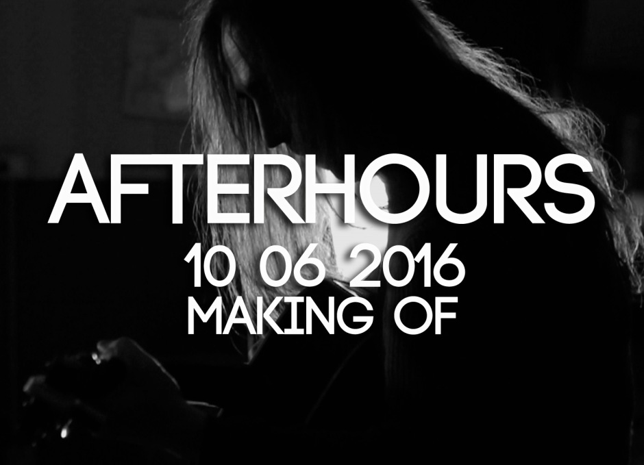 AFTERHOURS_MAKING OF